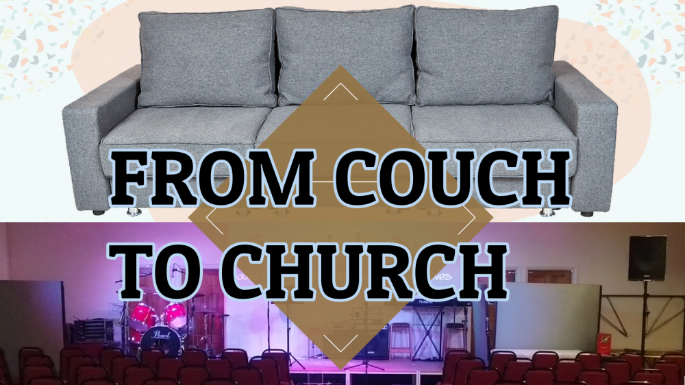 From Couch to Church