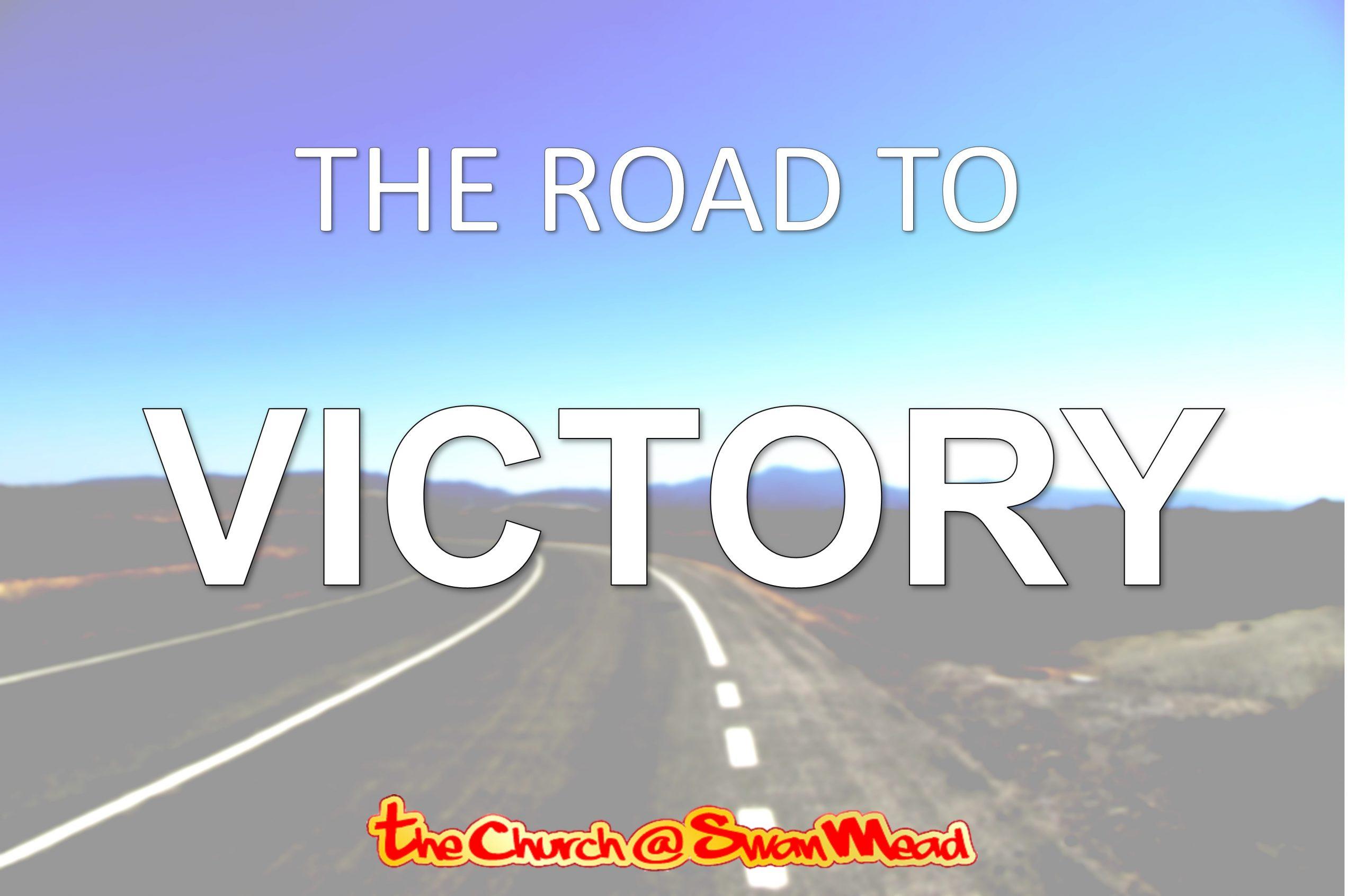 Church at Swanmead - Sermon - Road to Victory